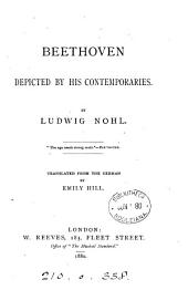 Beethoven depicted by his contemporaries, by L. Nohl., tr. by E. Hill