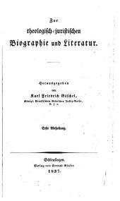 Zu theologisch-juristischen Biographie und Literatur, herausg. von K.F. Göschel
