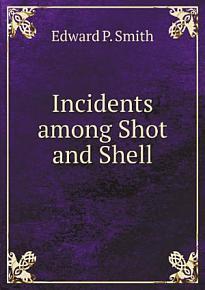 Incidents Among Shot and Shell PDF