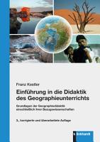 Einf  hrung in die Didaktik des Geographieunterrichts PDF