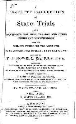 A Complete Collection of State Trials and Proceedings for High Treason and Other Crimes and Misdemeanors from the Earliest Period to the Year 1783  with Notes and Other Illustrations PDF