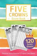 Five Crowns Score Book