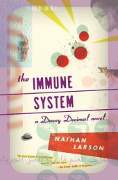 The Immune System: A Dewey Decimal novel