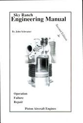 Sky Ranch Engineering Manual: Operation, Failure, Repair, Piston Aircraft Engines