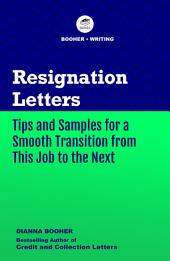 Resignation Letters: Tips and Samples for a Smooth Transition from This Job to the Next