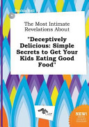 The Most Intimate Revelations about Deceptively Delicious