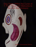 Dog Years Within the Curse of 7. Four Plays and Welcome to the Idiot Box (Essays)