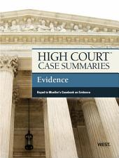 High Court Case Summaries on Evidence, Keyed to Mueller, 7th: Edition 7