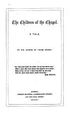 The children of the chapel, by the author of 'Mark Dennis'.