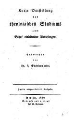 Kurze darstellung des theologischen studiums zum behuf einleitender vorlesungen PDF