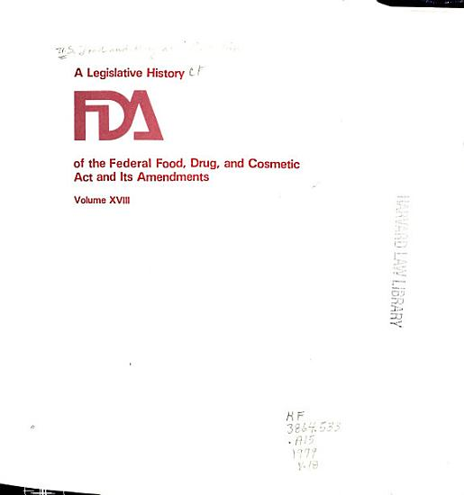 A Legislative History of the Federal Food  Drug  and Cosmetic Act and Its Amendments  Text PDF