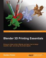 Blender 3D Printing Essentials PDF