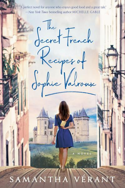 Download The Secret French Recipes of Sophie Valroux Book