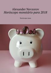 Horóscopo monetário para 2018. Horóscopo russo