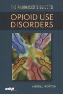 The Pharmacists' Guide to Opioid Use Disorders