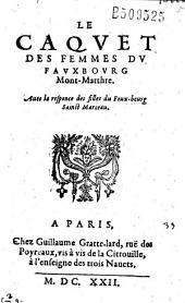 Le Caquet des femmes du fauxbourg Mont-Marthre. Auec la responce des filles du Foux-beurg (sic) Sainct Marceau