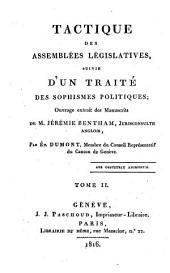 Tactique des assemblées législatives: suivie d'un traité des sophismes politiques, Volume2