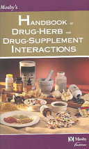 Mosby's Handbook of Drug-herb and Drug-supplement Interactions