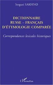 DICTIONNAIRE RUSSE-FRANÇAIS D'ÉTHYMOLOGIE COMPARÉE: Correspondances lexicales historiques