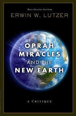 Oprah  Miracles  and the New Earth PDF