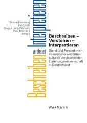 Beschreiben – Verstehen – Interpretieren. Stand und Perspektiven International und Interkulturell Vergleichender Erziehungswissenschaft in Deutschland