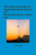 The Essential Guide to Flight Attendant School and Surviving Life as a New-Hire
