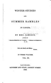 Winter Studies and Summer Rambles in Canada: Volume 3