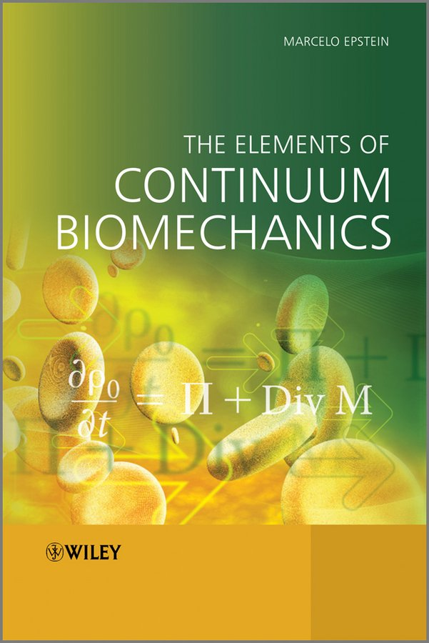The Elements of Continuum Biomechanics