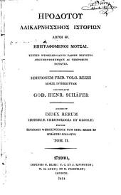 Book 5-9 ; Greek and Latin classics printed and published by N. Bliss, bookseller ; Editionis Wesselingianae cum editionibus Reziana et Schäferiana collatio ; Lexikon ton 'Erodoteion lexeon