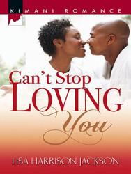 Can T Stop Loving You Book PDF