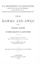 The Hawks and Owls of the United States in Their Relation to Agriculture ...
