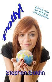 Polly!: Eine Komödie über Hoffnung und Blasphemie