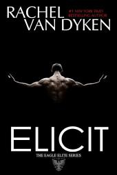 Elicit: (The Eagle Elite Saga #4)