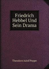 Friedrich Hebbel Und Sein Drama