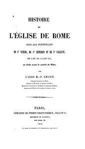 Histoire de l'église de Rome sous les pontificats de st Victor, de st Zéphirin et de st Calliste, de l'an 192 à l'an 224, un siècle avant le concile de Nicée