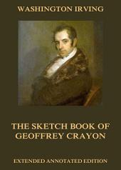 The Sketch Book Of Geoffrey Crayon: eBook Edition