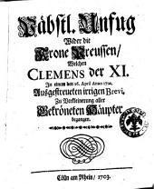 Pabstl. Unfug wider die Krone Preussen, welchen Clemens der 11. in einem den 16. April anno 1701. ausgestreusen irrigen Brevi ..