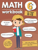 Math Workbook Grade 6  Ages 11 12   A 6th Grade Math Workbook for Learning Aligns with National Common Core Math Skills