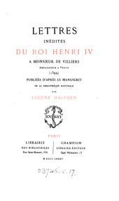 Lettres inédites ... à monsieur de Villiers ... 1599, publ. par E. Halphen