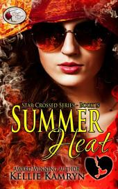 Summer Heat: Star Crossed Series Book 5