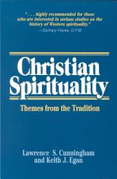 Christian Spirituality: Themes from the Tradition