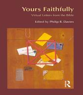 Yours Faithfully: Virtual Letters from the Bible