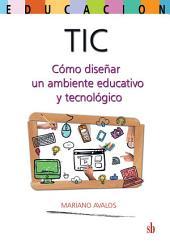 TIC: cómo diseñar un ambiente educativo y tecnológico