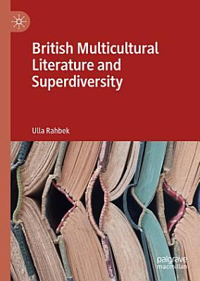 British Multicultural Literature and Superdiversity