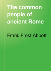 The Common People of Ancient Rome: Studies of Roman Life and Literature