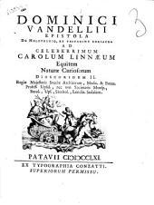Dominici Vandellii Epistola de holothurio, et testudine coriacea ad celeberrimum Carolum Linnaeum ..