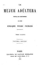 La mujer adúltera: novéla de costumbres, Volumen 4