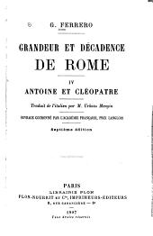 Grandeur et décadence de Rome ...: Antoine et Cleopatre