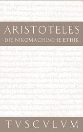 Die Nikomachische Ethik: Griechisch - Deutsch, Ausgabe 2
