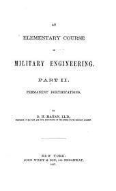 An Elementary Course of Military Engineering: Part 2